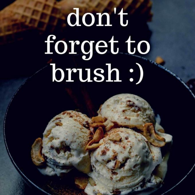 dont forget to brush