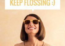 keep flossing
