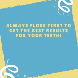floss first